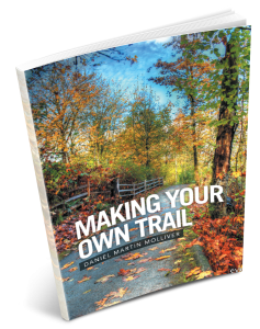 MAKING YOUR OWN TRAIL